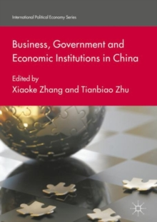 Business, Government and Economic Institutions in China, Hardback Book