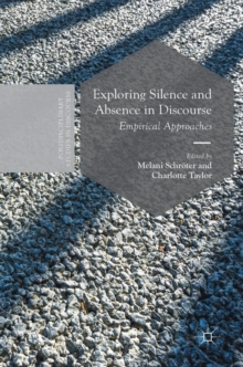 Exploring Silence and Absence in Discourse : Empirical Approaches, Hardback Book