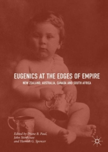Eugenics at the Edges of Empire : New Zealand, Australia, Canada and South Africa, Hardback Book