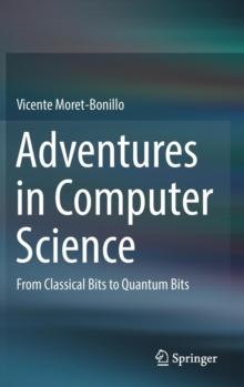 Adventures in Computer Science : From Classical Bits to Quantum Bits, Hardback Book