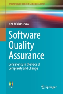 Software Quality Assurance : Consistency in the Face of Complexity and Change, Paperback / softback Book