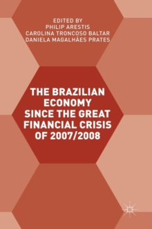 The Brazilian Economy since the Great Financial Crisis of 2007/2008, Hardback Book