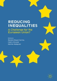 Reducing Inequalities : A Challenge for the European Union?, Hardback Book