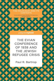 The Evian Conference of 1938 and the Jewish Refugee Crisis, Hardback Book