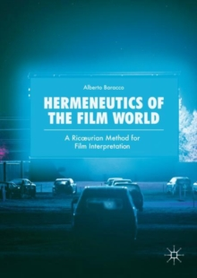 Hermeneutics of the Film World : A Ric urian Method for Film Interpretation, Hardback Book