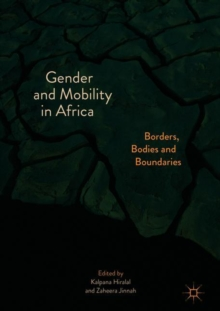 Gender and Mobility in Africa : Borders, Bodies and Boundaries, Hardback Book