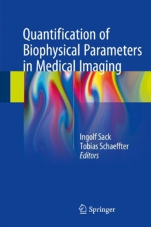 Quantification of Biophysical Parameters in Medical Imaging, Hardback Book