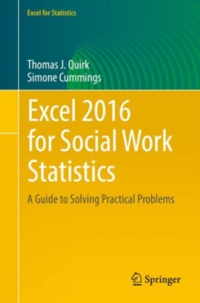 Excel 2016 for Social Work Statistics : A Guide to Solving Practical Problems, Paperback / softback Book