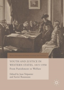 Youth and Justice in Western States, 1815-1950 : From Punishment to Welfare, Hardback Book
