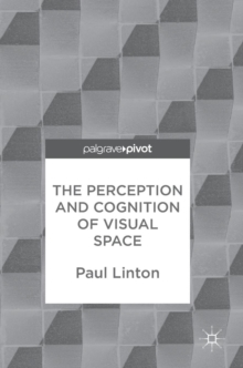 The Perception and Cognition of Visual Space, Hardback Book