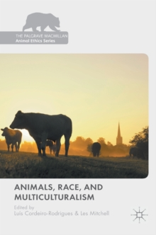 Animals, Race, and Multiculturalism, Hardback Book