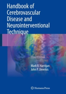 Handbook of Cerebrovascular Disease and Neurointerventional Technique, Paperback / softback Book
