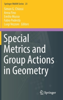 Special Metrics and Group Actions in Geometry, Hardback Book