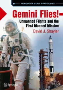 Gemini Flies! : Unmanned Flights and the First Manned Mission, Paperback Book