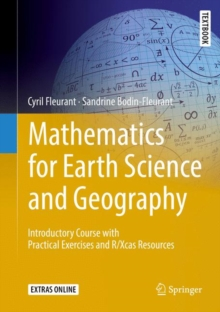 Mathematics for Earth Science and Geography : Introductory Course with Practical Exercises and R/Xcas Resources, Hardback Book