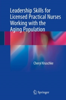 Leadership Skills for Licensed Practical Nurses Working with the Aging Population, Hardback Book