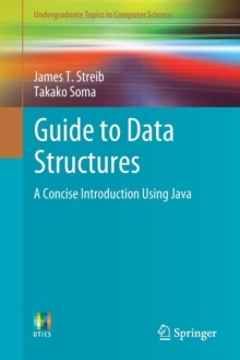 Guide to Data Structures : A Concise Introduction Using Java, Paperback Book