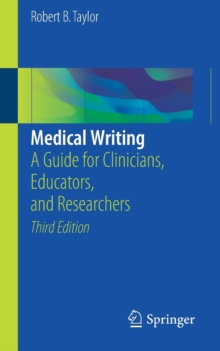 Medical Writing : A Guide for Clinicians, Educators, and Researchers, Paperback / softback Book
