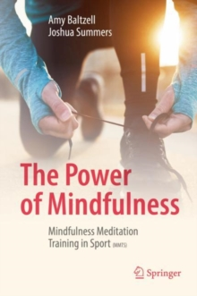 The Power of Mindfulness : Mindfulness Meditation Training in Sport (MMTS), Hardback Book