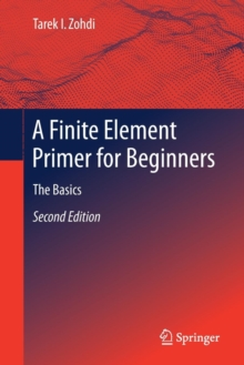 A Finite Element Primer for Beginners : The Basics, Paperback / softback Book