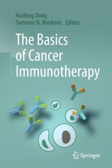 The Basics of Cancer Immunotherapy, Paperback Book