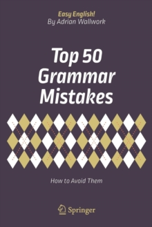 Top 50 Grammar Mistakes : How to Avoid Them, Paperback / softback Book