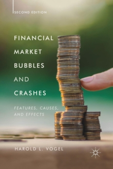 Financial Market Bubbles and Crashes, Second Edition : Features, Causes, and Effects, Paperback / softback Book