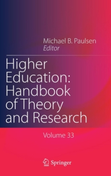 Higher Education: Handbook of Theory and Research : Published under the Sponsorship of the Association for Institutional Research (AIR) and the Association for the Study of Higher Education (ASHE), Hardback Book