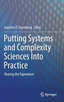 Putting Systems and Complexity Sciences Into Practice : Sharing the Experience, Hardback Book