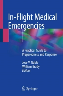In-Flight Medical Emergencies : A Practical Guide to Preparedness and Response, Paperback / softback Book