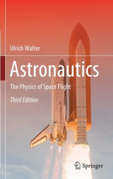 Astronautics : The Physics of Space Flight, Hardback Book