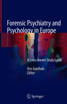 Forensic Psychiatry and Psychology in Europe : A Cross-Border Study Guide, Hardback Book