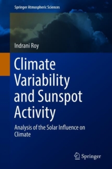 Climate Variability and Sunspot Activity : Analysis of the Solar Influence on Climate, Hardback Book
