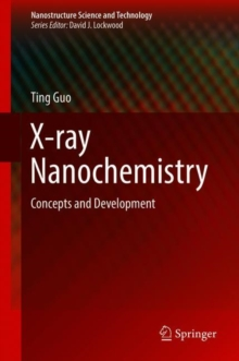 X-ray Nanochemistry : Concepts and Development, Hardback Book