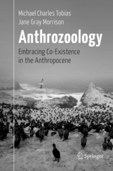 Anthrozoology : Embracing Co-Existence in the Anthropocene, Paperback / softback Book