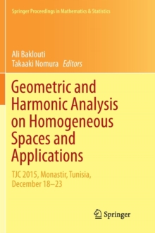 Geometric and Harmonic Analysis on Homogeneous Spaces and Applications : TJC 2015, Monastir, Tunisia, December 18-23, Paperback / softback Book