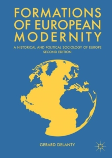 Formations of European Modernity : A Historical and Political Sociology of Europe, Paperback / softback Book