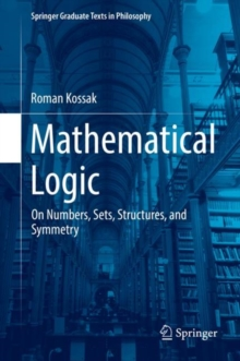 Mathematical Logic : On Numbers, Sets, Structures, and Symmetry, Hardback Book