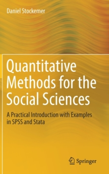 Quantitative Methods for the Social Sciences : A Practical Introduction with Examples in SPSS and Stata, Hardback Book