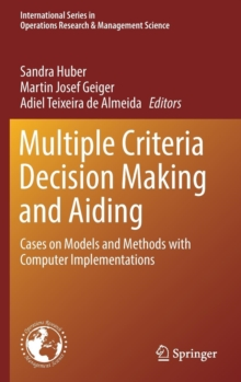 Multiple Criteria Decision Making and Aiding : Cases on Models and Methods with Computer Implementations, Hardback Book