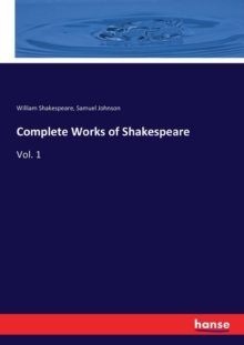 Complete Works of Shakespeare : Vol. 1, Paperback / softback Book