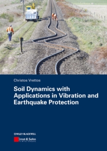 Soil Dynamics with Applications in Vibration and Earthquake Protection, Paperback / softback Book