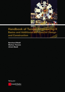 Handbook of Tunnel Engineering II : Basics and Additional Services for Design and Construction, Hardback Book
