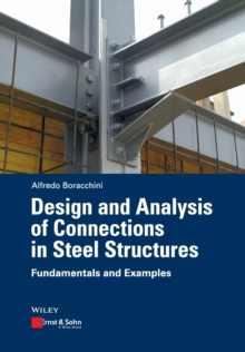 Design and Analysis of Connections in Steel Structures : Fundamentals and Examples, Paperback / softback Book