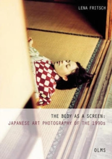 Body as a Screen : Japanese Art Photography of the 1990s, Paperback / softback Book