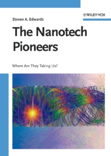 The Nanotech Pioneers : Where are They Taking Us?, Hardback Book