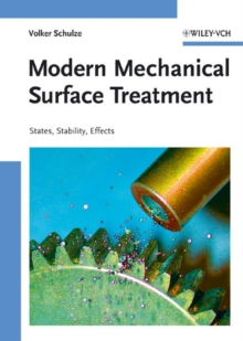 Modern Mechanical Surface Treatment : States, Stability, Effects, Hardback Book