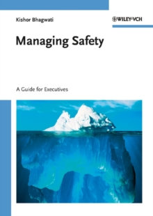 Managing Safety : A Guide for Executives, Hardback Book