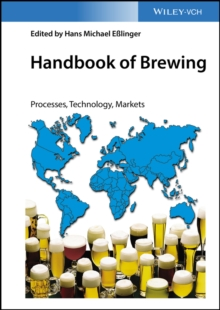 Handbook of Brewing : Processes, Technology, Markets, Hardback Book