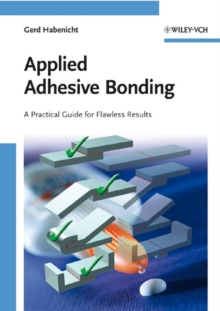 Applied Adhesive Bonding : A Practical Guide for Flawless Results, Paperback Book
